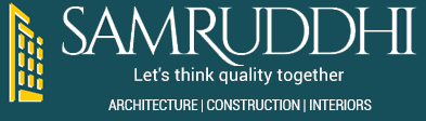Samruddhi - Architecture|Construction|Interiors